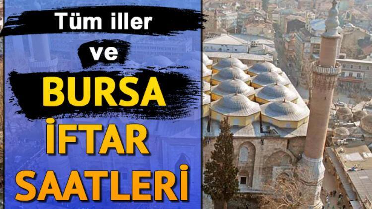 Bursa ezan saatleri 2019! Bursa'da iftar saat kaçta?