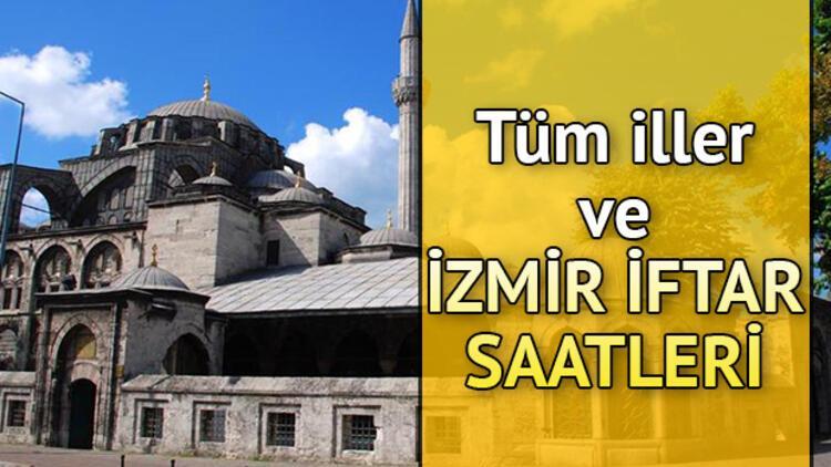 İzmir'de iftar saat kaçta? İl il iftar saatleri