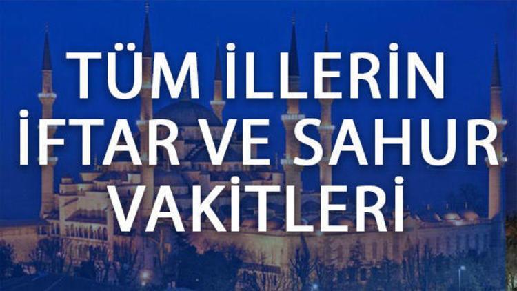 İstanbul için iftara kaç saat kaldı? İşte, 81 ilin iftar saatleri
