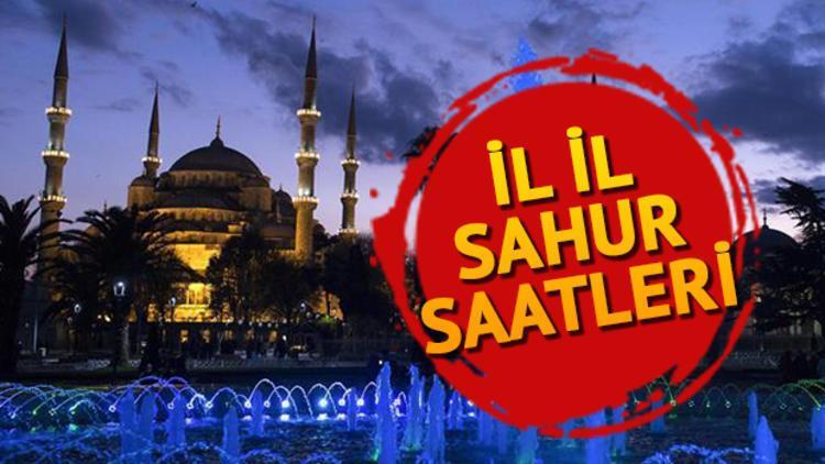 Sahur bu gece saat kaçta yapılacak? İstanbul Ankara İzmir ve tüm illerin sahur vakitleri
