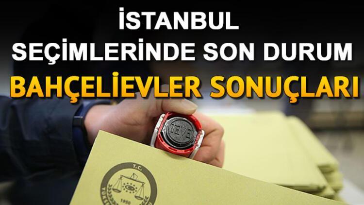 23 Haziran yenilenen İstanbul seçimlerinde Bahçelievler'de kim önde? Hangi aday yüzde kaç oy aldı?
