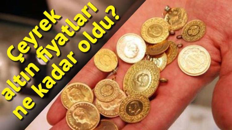 Gram ve çeyrek altın bugün ne kadar? Altın fiyatlarında son durum