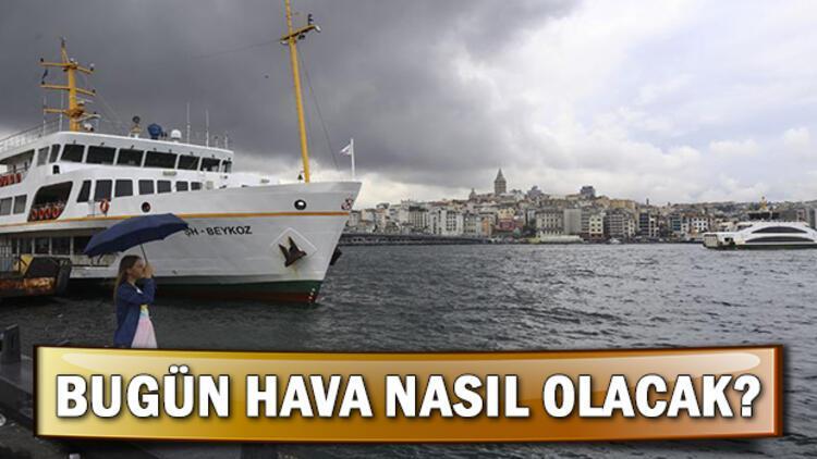 Meteoroloji'den Marmara'da sağanak uyarısı! Bugün hava nasıl olacak?