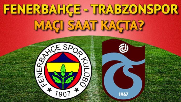 Fenerbahçe Trabzonspor maçı ne zaman saat kaçta ve hangi kanalda?