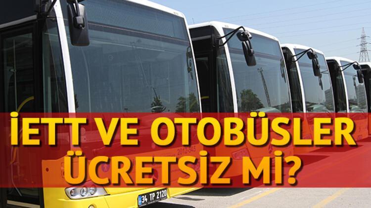 Bugün İETT ve diğer otobüsler ücretsiz mi?