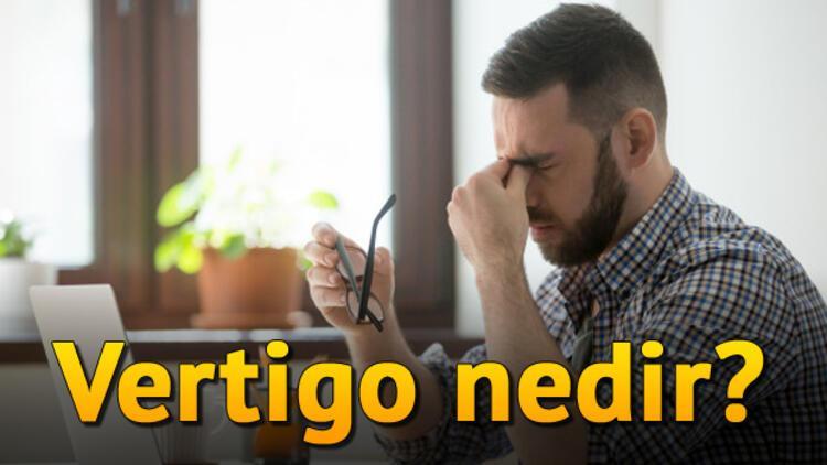 Vertigo nedir, Vertigo belirtileri nelerdir, nasıl tedavi edilir? - Son  Dakika Flaş Haberler