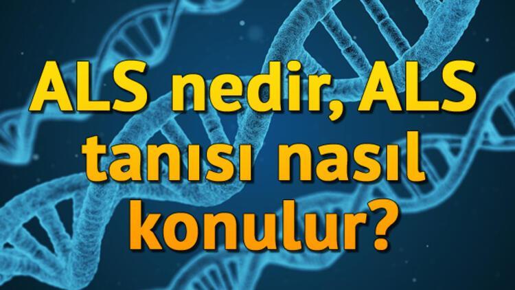 ALS hastalığı nedir, ALS tanısı nasıl konulur?