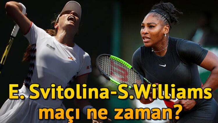 E. Svitolina - Serena Williams tenis maçı ne zaman saat kaçta hangi kanalda?