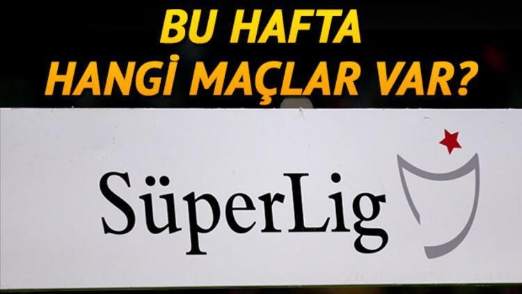 Bu hafta hangi maçlar var? Süper Lig 4. hafta programı
