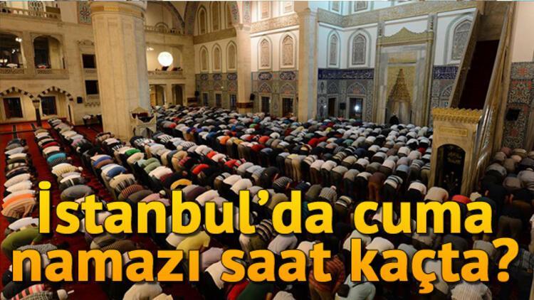 İstanbul'da cuma namazı saat kaçta? İstanbul 13 eylül cuma namazı saati