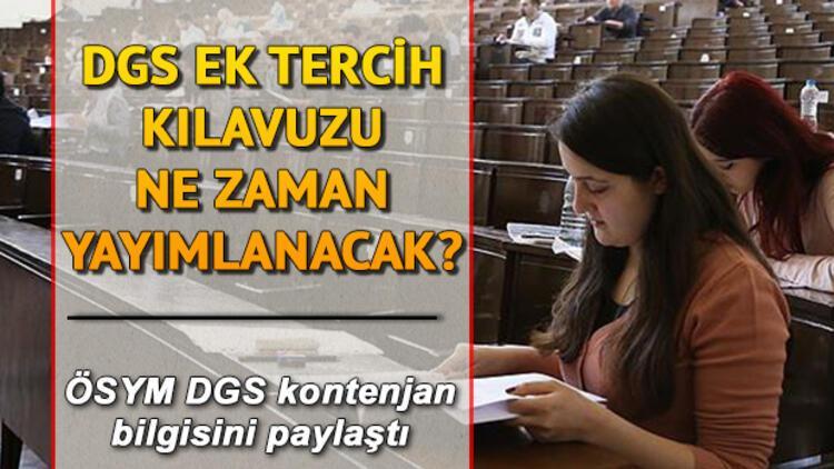 DGS ek tercihleri ne zaman yapılacak? ÖSYM DGS ek yerleştirme için duyuru yaptı mı?
