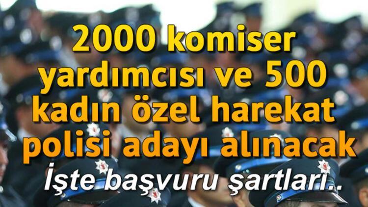 2000 komiser yardımcısı ve 500 kadın özel harekat polisi adayı alınacak.. İşte personel alımı başvuru şartları