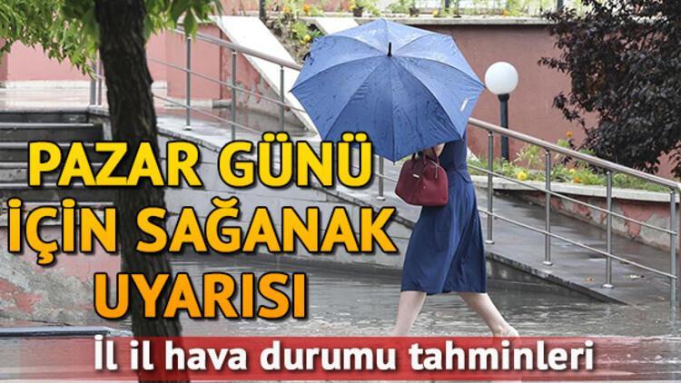 Meteoroloji'den kuvvetli sağanak uyarısı! Pazar günü hava nasıl olacak?