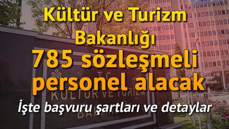 Kültür ve Turizm Bakanlığı 785 sözleşmeli personel alacak.. İşte başvuru şartları ve detaylar