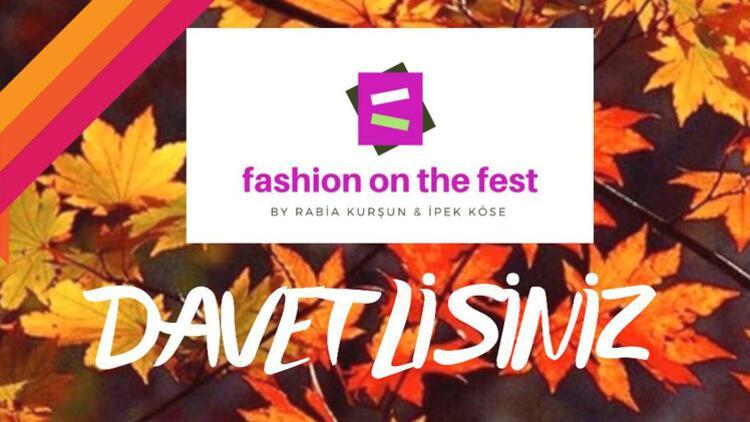 """""""FASHİON ON THE FEST"""" Alışveriş Festivaline Davetlisiniz"""