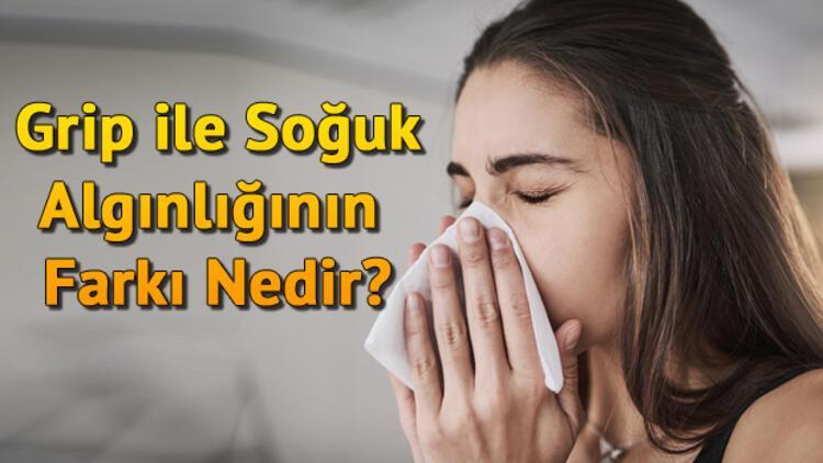 Grip Belirtileri Nelerdir? Grip ile Soğuk Algınlığının Farkı Nedir?