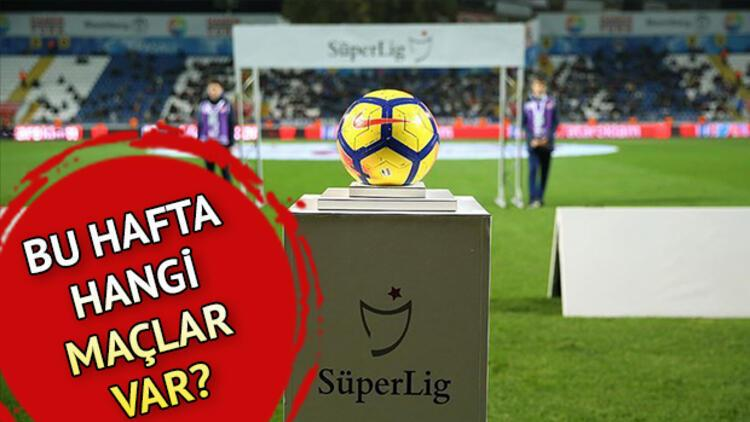 Bu hafta hangi maçlar var? Süper Lig 8. hafta maç programı