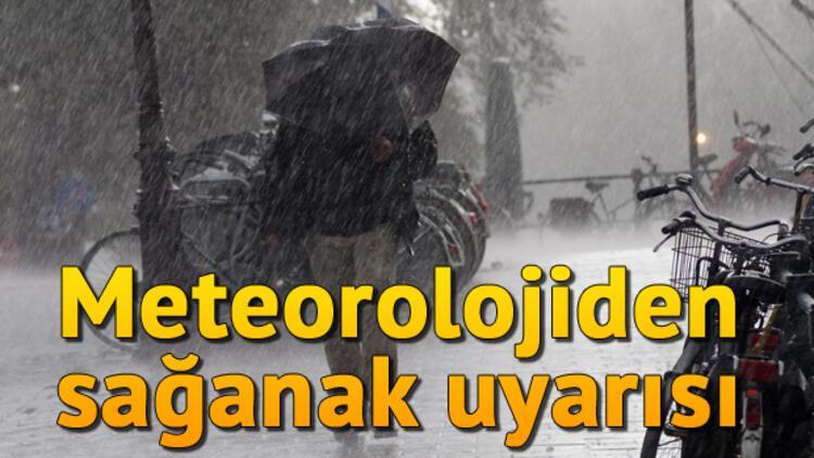 Meteoroloji Genel Müdürlüğünden sağanak uyarısı.. Hava durumu nasıl olacak?