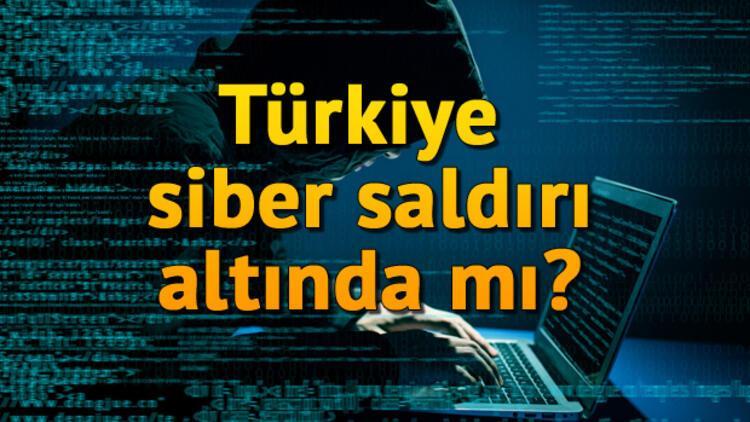 Siber saldırı nedir? Türkiye siber saldırı altında mı?