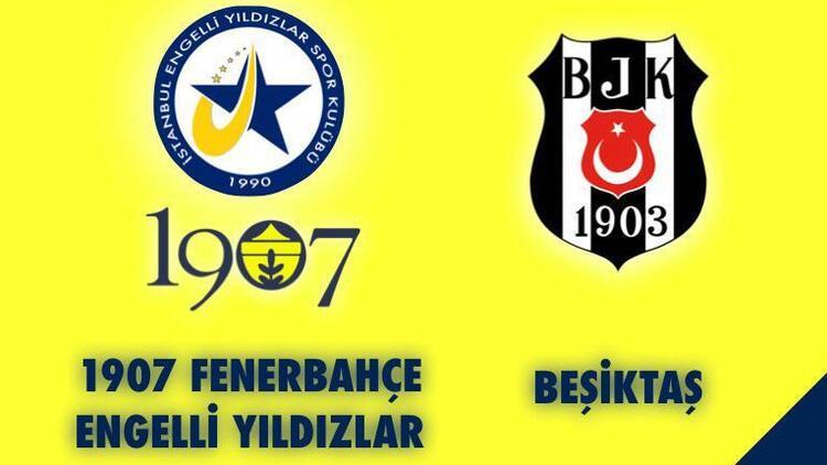 1907 Fenerbahçe Engelli yıldızlar, Beşiktaş ile karşı karşıya