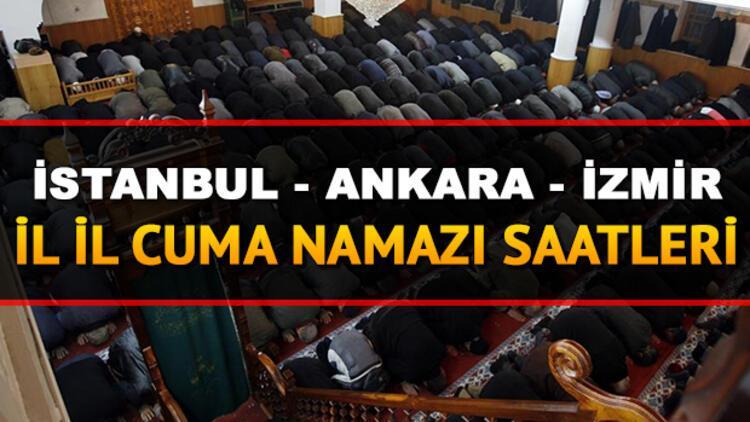 İstanbul Ankara İzmir il il cuma namazı saatleri | Cuma namazı bugün saat kaçta kılınacak?