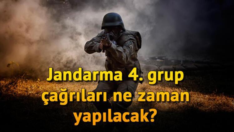 Jandarma uzman erbaş 4. grup çağrıları ne zaman yapılacak?