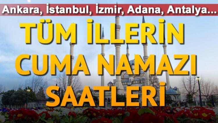 İstanbul ve tüm illerde Cuma namazı saat kaçta kılınacak? Diyanet Cuma vakitleri