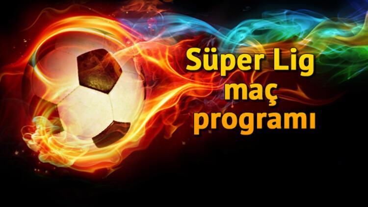 Bu hafta Süper Lig'de hangi maçlar var? İşte Süper Lig maç programı
