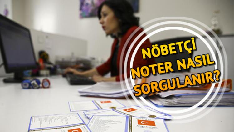 10 Kasım'da nöbetçi noterler açık mı? Nöbetçi noter nasıl sorgulanır?