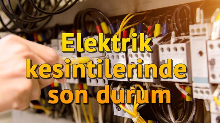 İstanbul'da hangi bölgelerde elektrik kesintisi yaşanıyor? İstanbul Anadolu ve Avrupa Yakası elektrik kesinti listesi