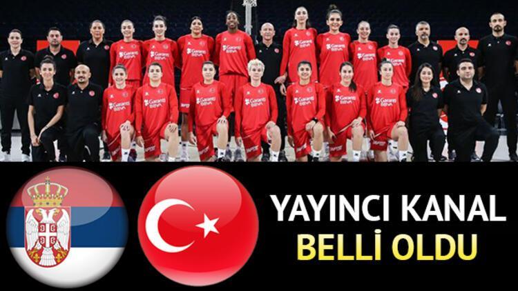 Sırbistan Türkiye basketbol milli maçı saat kaçta ve hangi kanalda?
