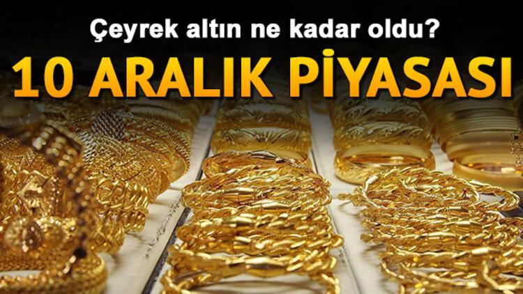 Çeyrek ve gram altın kapanışta ne kadar oldu? 10 Aralık Kapalıçarşı anlık altın fiyatları