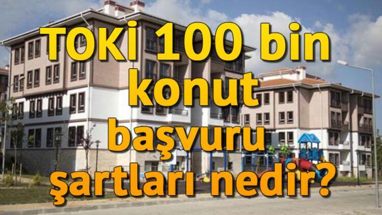 TOKİ 100 bin sosyal konut projesi hangi illerde yapılacak? TOKİ konut başvuru şartları nedir?
