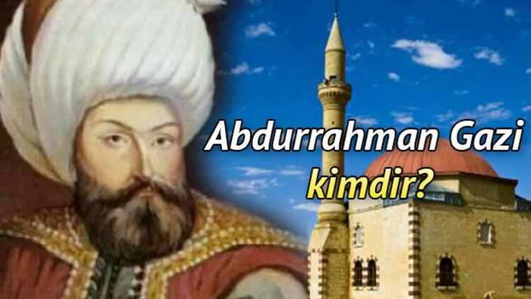 Abdurrahman Gazi kimdir?
