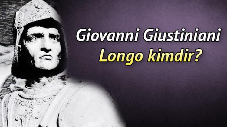 Giovanni Giustiniani Longo kimdir?