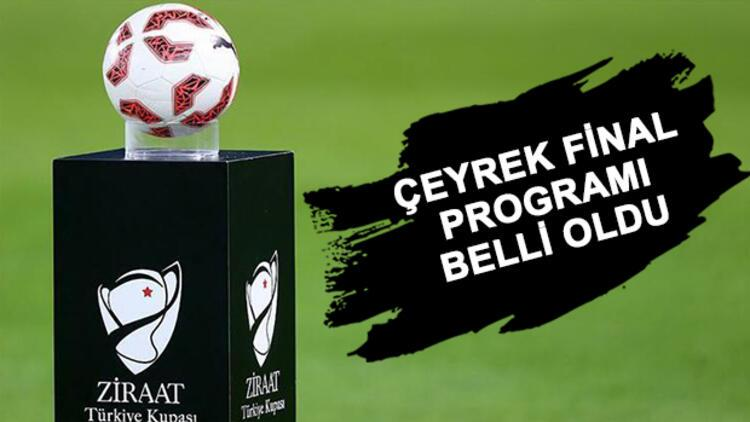 Ziraat Türkiye Kupası çeyrek final ne zaman? Maç programı belli oldu