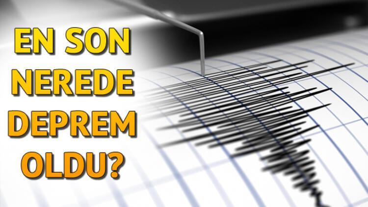 Deprem mi oldu, nerede deprem oldu? Meydana gelen son depremler listesi