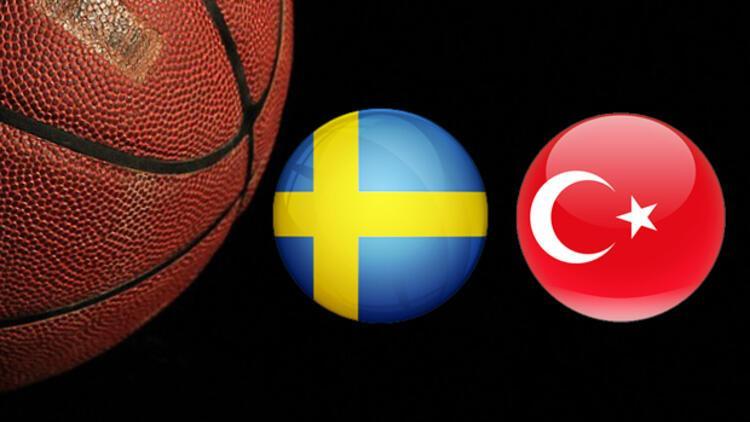 İsveç Türkiye basketbol milli maçı ne zaman saat kaçta ve hangi kanalda?