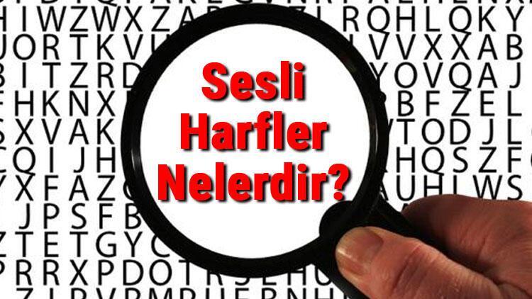 Sesli Harfler Nelerdir? Sesli Harfler Konu Anlatımı