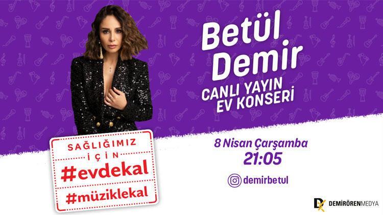 Betül Demir, Demirören Medya'nın başlattığı #EvdeKal#MüzikleKal ile şimdi canlı yayında