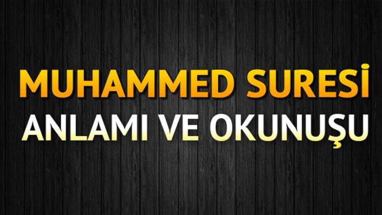 Muhammed Suresi Oku - Muhammed Suresi Anlamı, Tefsiri, Türkçe ve Arapça Okunuşu (Diyanet Meali)