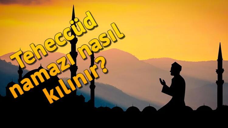 Teheccüd namazı nasıl kılınır ve kaç rekat? Diyanet Teheccüd namazı kılınışı anlatımı