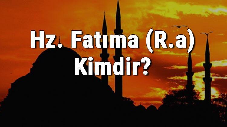 Hz. Fatıma (R.a) Kimdir? Peygamberimiz Hz. Muhammed (S.a.v)'in Kızının Hayatı
