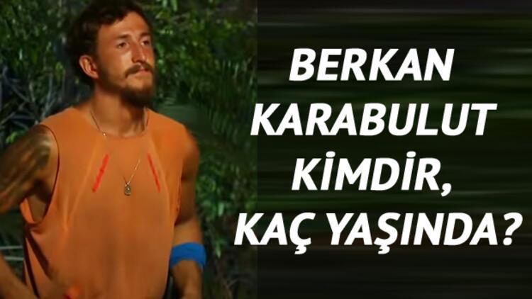 Survivor Berkan Karabulut kimdir, kaç yaşında ve nereli?