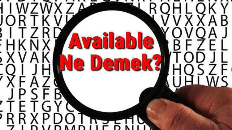 Available Ne Demek? Available Kelimesinin Türkçe Anlamı Nedir?