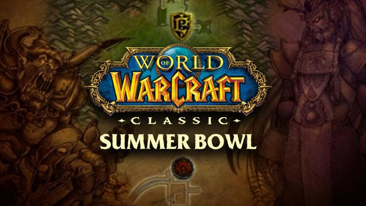 World of Warcraft Classic Summer Bowl başlıyor