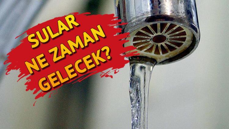 Sular ne zaman gelecek? 18 Haziran İSKİ su kesintisi ve arıza programı