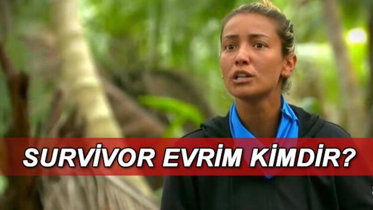 Survivor Evrim kimdir, kaç yaşında ve nereli? Survivor Evrim Keklik'in biyografisi