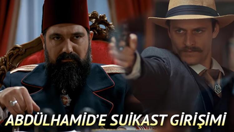 Payitaht Abdülhamid 118. bölüm fragmanı yayınlandı: Abdülhamid'e suikast girişimi!