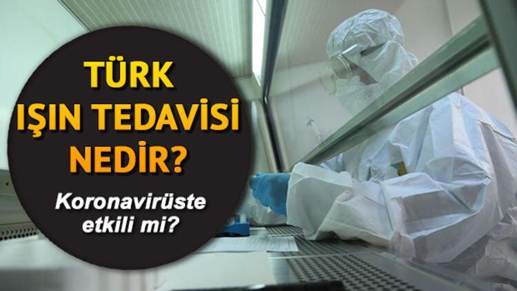 Türk Işın Tedavisi nedir? Koronavirüste Türk Işın Tedavisi Yöntemi (TurkishBeam) nasıl yapılır?